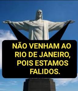 NÃO VENHAM AO RIO POIS ESTAMOS FALIDOS